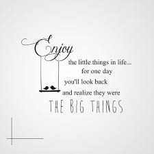 Small Life Quote Beauteous ENJOY THE LITTLE THINGS IN LIFE'' QUOTE Big Small Sizes Reusabl