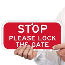STOP Please Lock The Gate Sign Security Door Sign SKU K 8326