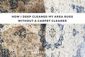 deep cleaning area rugs w o a carpet cleaner