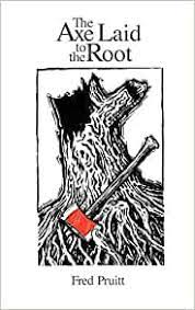Amazon | The Axe Laid to the Root | Pruitt, Fred | Spirituality