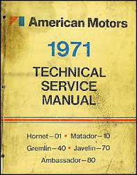 amc repair shop manual original amx javelin hornet matador 1971 amc shop manual original amx javelin hornet matador gremlin ambassador
