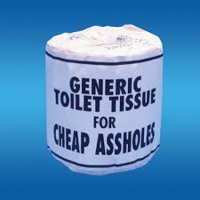 generic toilet tissue for cheap assholes com llc generic toilet tissue for cheap assholes