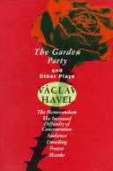 <b>The Garden Party</b> and Other Plays - Václav Havel - Google Books