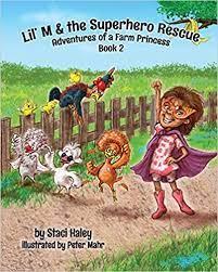 Amazon.com: Lil' M & the Superhero Rescue: Adventures of a Farm Princess:  Book 2 (9781725163898): Haley, Staci, Mahr, Peter: Books