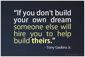 Building Dreams Quotes Best of Build Your Own Dreams Quote Quotes