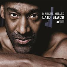 <b>Marcus Miller</b> - <b>Laid</b> Black (2018) (Review)