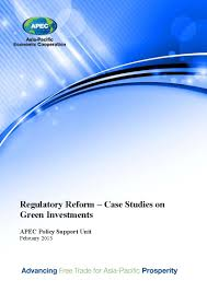 apec publications regulatory reform case studies on green regulatory reform case studies on green investments