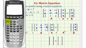 ex solve a system of three equations using a matrix equation you