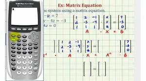 ex solve a system of three equations using a matrix equation you