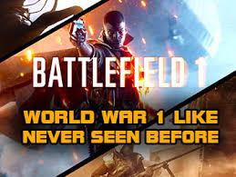 Battlefield 1 The World War Like Never Seen Before