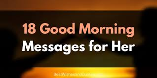 Brilliant Sweet Morning Message For Her