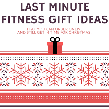 Last Minute Fitness Gift Ideas Get Delivery By Christmas Eve With Online Gifts By Christmas