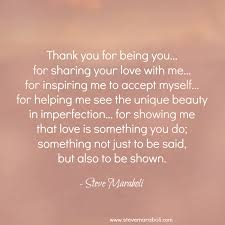 Thank You Quotes Extraordinary Quote By Steve Maraboli €�Thank You For Being You For Sharing Your