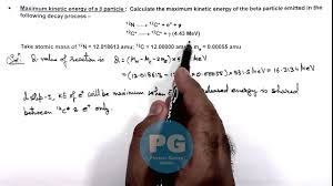 Kinetic Energy Video 45 Physics Nuclear Physics Maximum Kinetic Energy Of A Beta