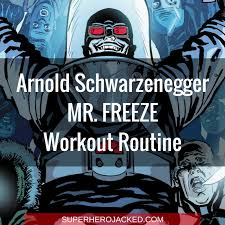 arnold schwarzenegger mr freeze workout