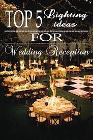 top 5 rustic lighting ideas for wedding receptions reception i11 reception
