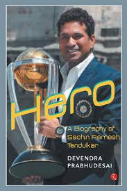 Buy Hero A Biography Of Sachin Ramesh Tendulkar Book Online At Low
