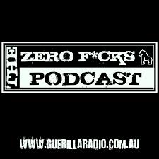 Guerilla Radio - The Zero Fucks Podcast
