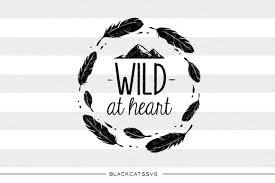Wild At Heart Wild Hearts Heart Graphics Graphic