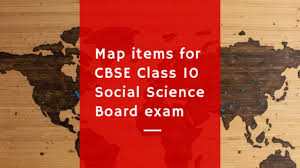 Cbse Class 10 Social Science Important Map Questions To