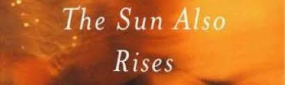 ernest hemingway the sun also rises essays research paper help  ernest hemingway the sun also rises essays college essay the sun also rises ernest