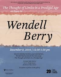 wendell berry on farming art limits and waste dodge lecture wendell berry on farming art limits and waste