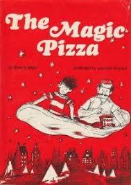 The Magic Pizza, written by Beverly Major Schwartz   Magic ...