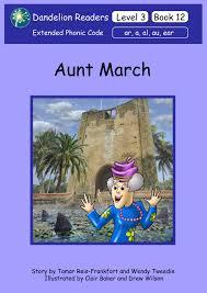 dandelion readers level 3 book 12 aunt march sequence ar a al au ear
