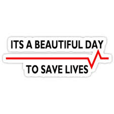 It\'s A Beautiful Day To Save Lives Quote Best of Yurhitzia's Pediatricain Page