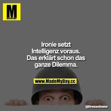 Ironie Setzt Intelligenz Voraus Das Made My Day