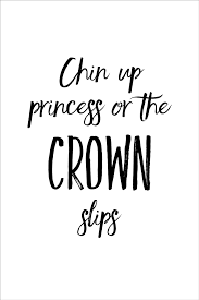chin up princess or the crown slips inspirational e art print wall decor image unstretched unframed canvas
