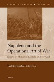 napoleon and the operational art of war essays in honor of donald image of napoleon and the operational art of war