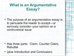 argumentative essay ppt the argumentative essay introducing the counter argument and rebuttal 2 what is an argumentative