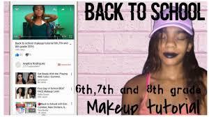 back to makeup tutorial 6th 7th and 8th grade 2016