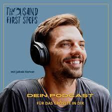 Thousand First Steps - Dein Podcast für das Größte in Dir