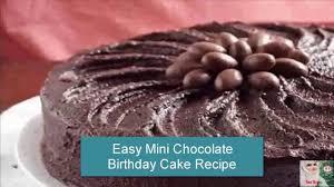 Easy Mini Chocolate Birthday Cake Recipebirthday Cakecake Recipes