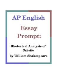 ap english essay prompt rhetorical analysis of othello by ms buka ap english essay prompt rhetorical analysis of othello