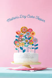 Mothers Day Floral Cake Topper The House That Lars Built