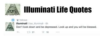 Illuminati Life Quotes?? - YouTube