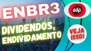 ENBR3 EDP Ações e Dividendos (DIVIDENDOS e ENDIVIDAMENTO) - YouTube
