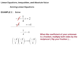 20 linear equations inequalities and absolute value solving linear equations example 2 solve when the coefficient of your unknown is a fraction
