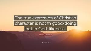 "A True Christian Quotes Best of Oswald Chambers Quote ""The True Expression Of Christian Character"