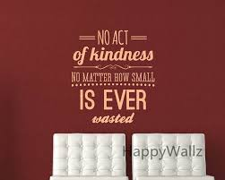 motivational quote wall sticker no act of kindness no matter how small is ever wasted diy on diy inspirational quote wall art with motivational quote wall sticker no act of kindness no matter how