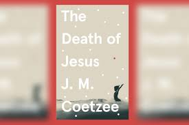 The <b>Death of Jesus</b> by J.M. Coetzee - review: a baffling but brilliant ...