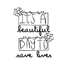 It\'s A Beautiful Day To Save Lives Quote Best of Its A Beautiful Day To Save Lives Artist Cody Schneider Http