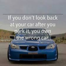 Car Quotes Stunning The Wrong Car Me Pinterest Cars Subaru And Truths