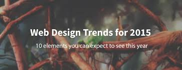 Web Design Trends 2015 10 Web Design Trends You Can Expect To See In 2015