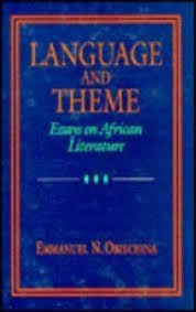 language and theme essays on african literature  9780882580456 language and theme essays on african literature