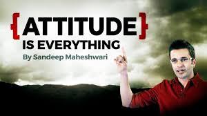 Attitude Is Everything Motivational Video By Sandeep Maheshwari I Hindi
