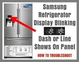 Samsung Refrigerator Comparison Chart Samsung Refrigerator Display Blinking Dash Or Line Shows